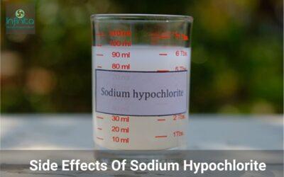 Why Is Sodium Hypochlorite Hazardous? Side Effects Of Sodium Hypochlorite