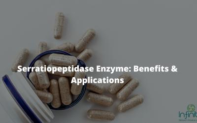 Serratiopeptidase Enzyme: Benefits & Applications